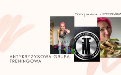 Antykryzysowa Grupa Treningowa – trenuj w domu z Fitfreakmom